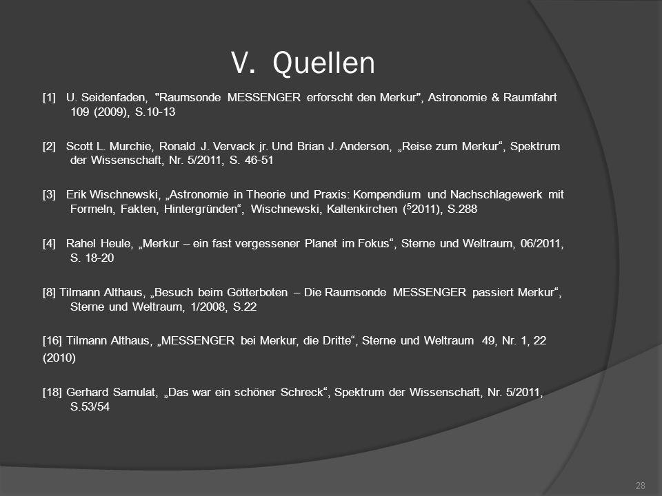 Quellen [1] U. Seidenfaden, Raumsonde MESSENGER erforscht den Merkur , Astronomie & Raumfahrt 109 (2009), S.10-13.
